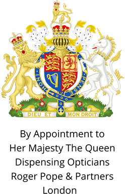 By appointment to Her Majesty The Queen Dispensing Opticians Roger Pope & Partners London