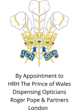 By appointment to HRH The Prince of Wales Dispensing Opticians Roger Pope & Partners London